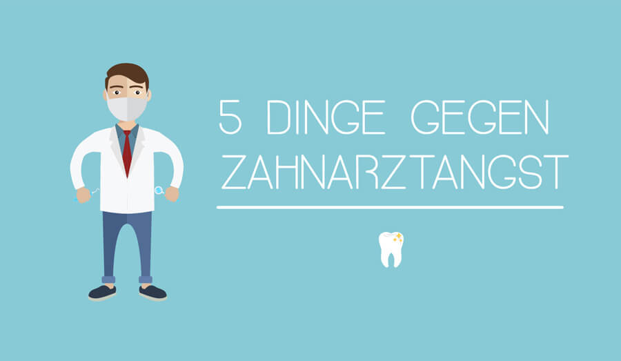 5 Dinge gegen Zahnarztangst