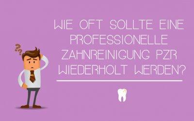 Wie oft sollte eine Professionelle Zahnreinigung PZR wiederholt werden?