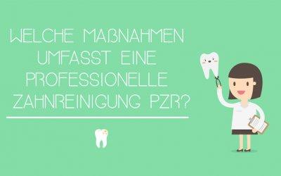 Welche Maßnahmen umfasst eine Professionelle Zahnreinigung PZR?
